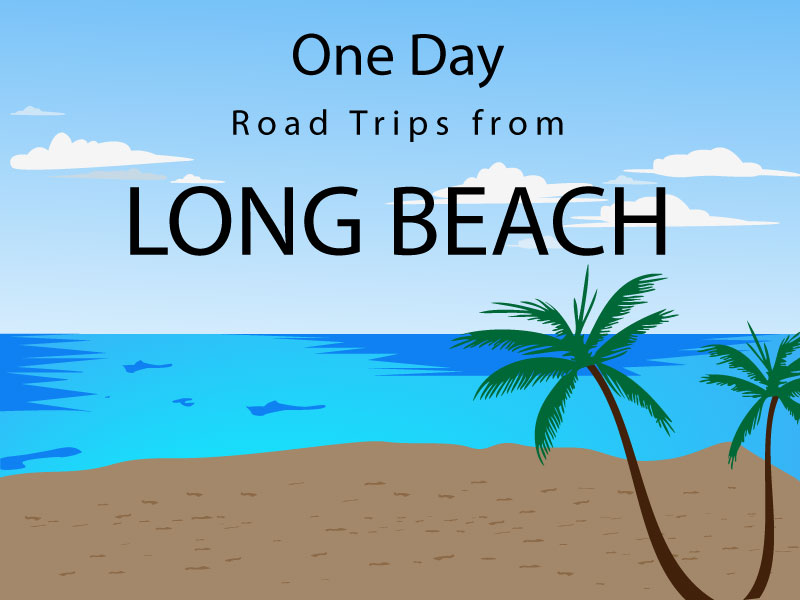 One Day Road Trips from Long Beach